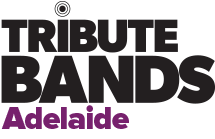 Adelaide Tribute Bands